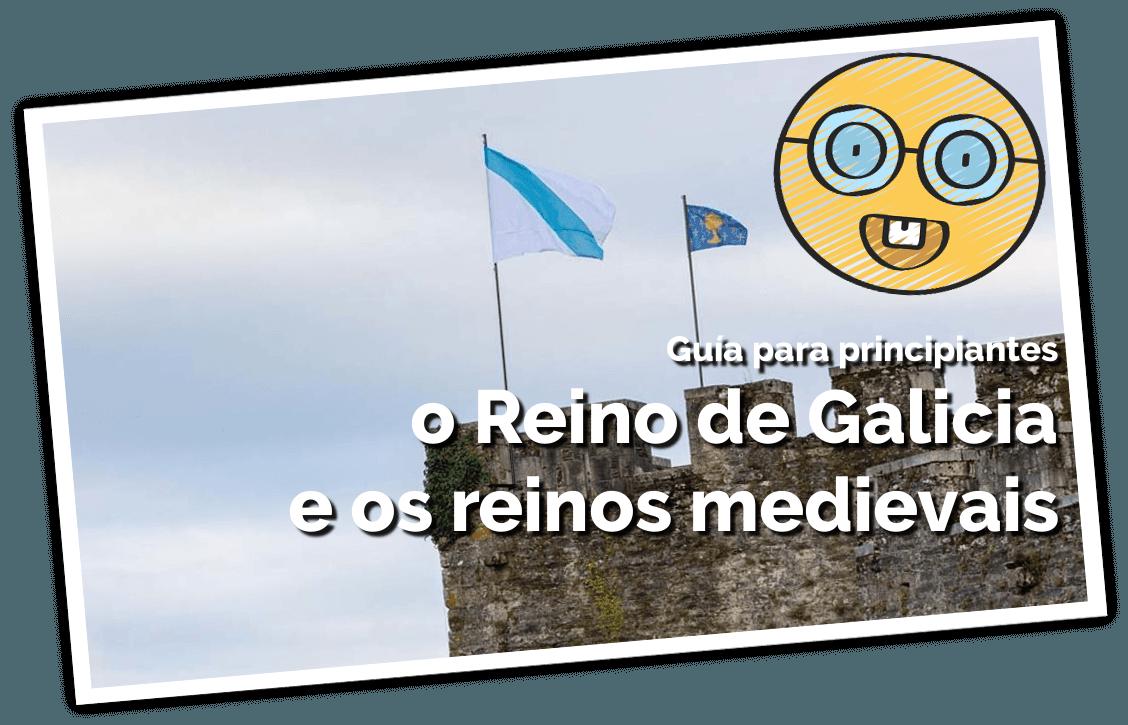 Imaxe destacada dos reinos de galicia. Reino medieval de Galicia.